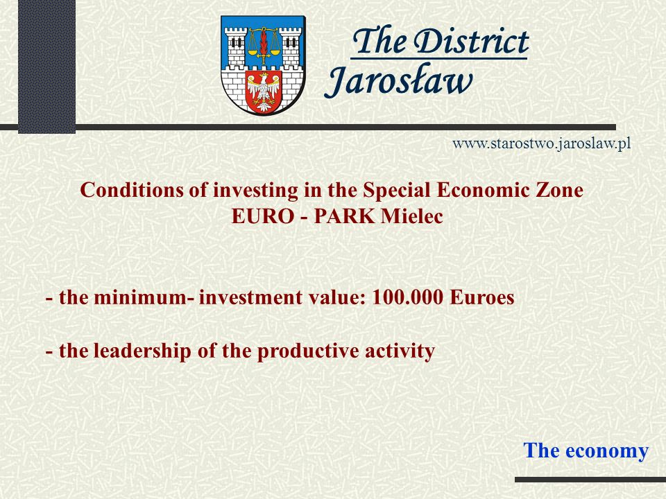 The District Jarosław www.starostwo.jaroslaw.pl SPECIAL ECONOMIC ZONE EURO-PARK MIELEC The Industrial Area Jarosław ZPD Jarlan S.A. in Jarosław – 3,39