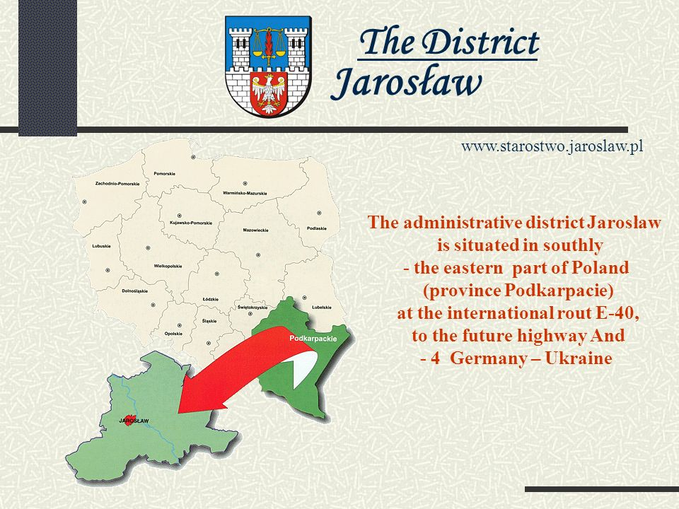 The District Jarosław www.starostwo.jaroslaw.pl The Administrative District Jarosław invites