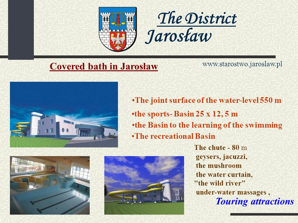The District Jarosław www.starostwo.jaroslaw.pl The agricultural tourism Touring attractions