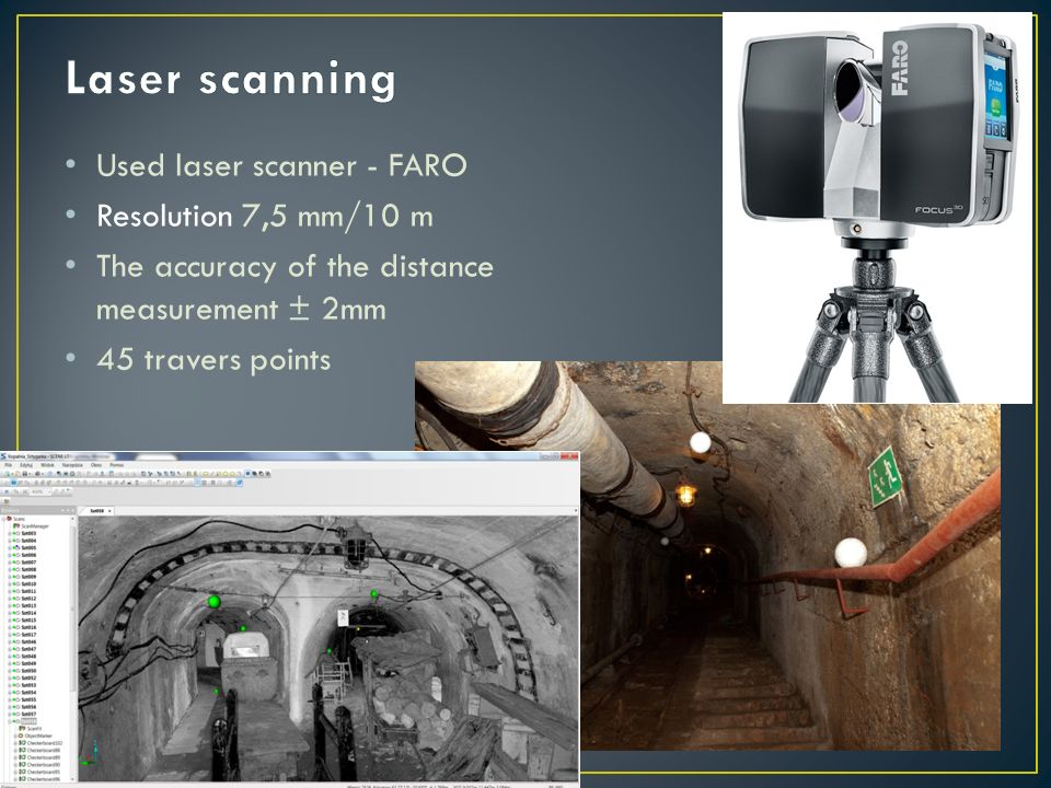 Used laser scanner - FARO Resolution 7,5 mm/10 m The accuracy of the distance measurement ± 2mm 45 travers points