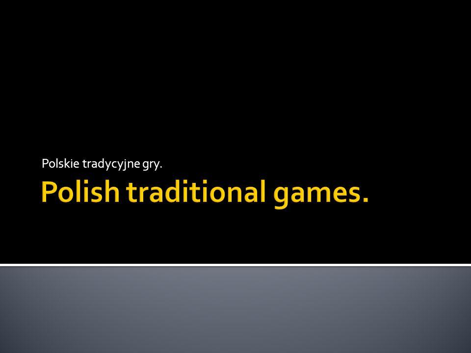 Polskie tradycyjne gry.