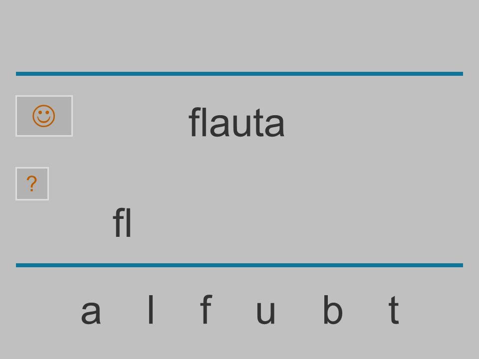 f a l f u b t ? flauta