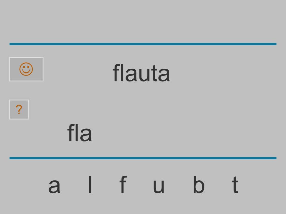 fl a l f u b t ? flauta