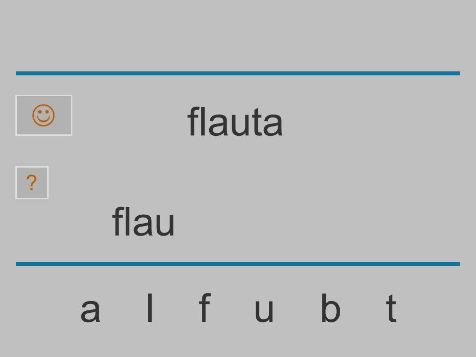 fla a l f u b t ? flauta