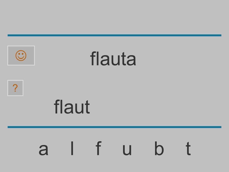 flau a l f u b t ? flauta