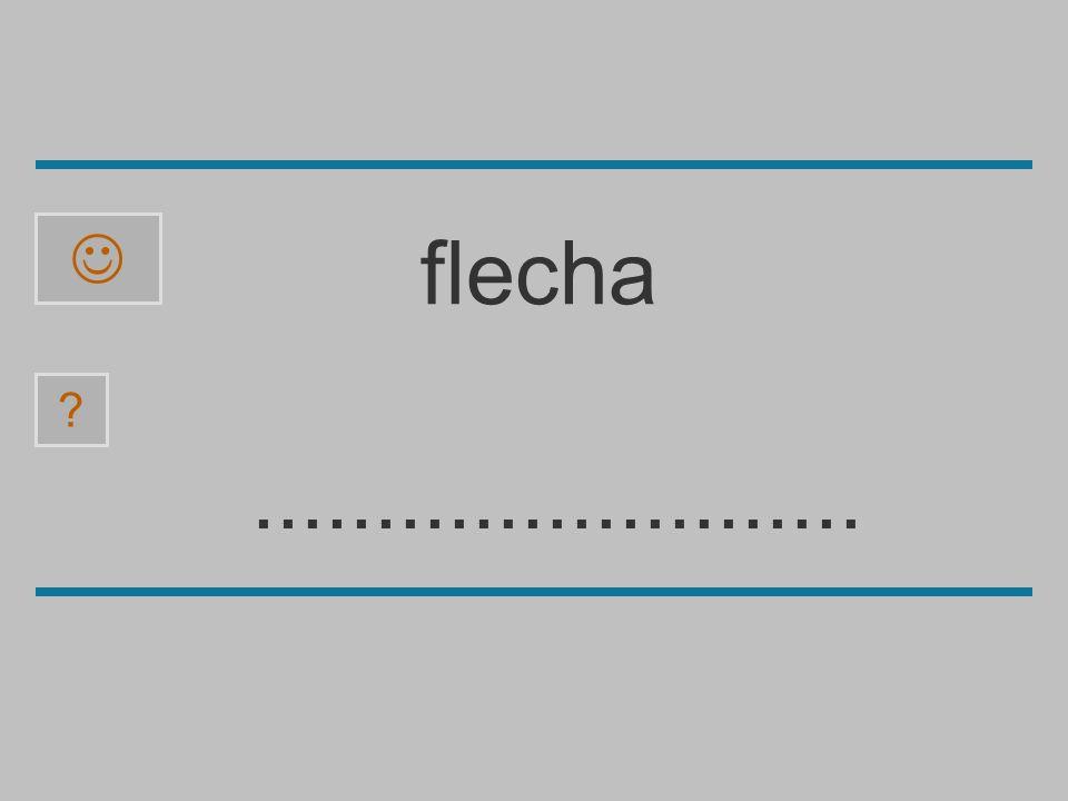 ......................... a f e p b l ch ? flecha