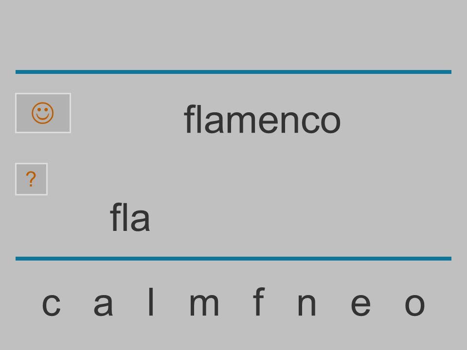 fl c a l m f n e o ? flamenco