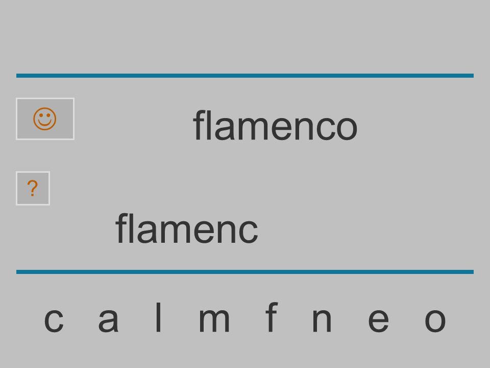 flamen c a l m f n e o ? flamenco
