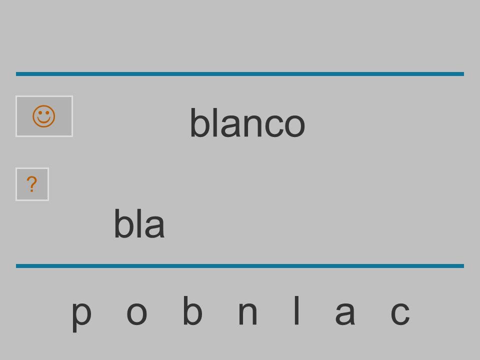 bl p o b n l a c ? blanco