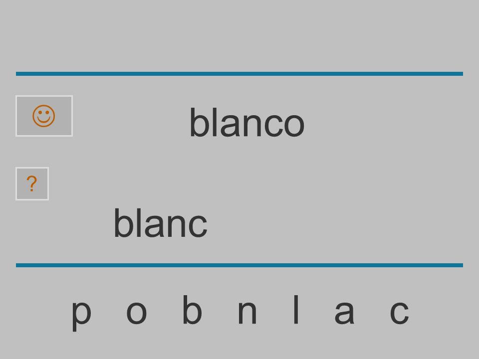 blan p o b n l a c ? blanco