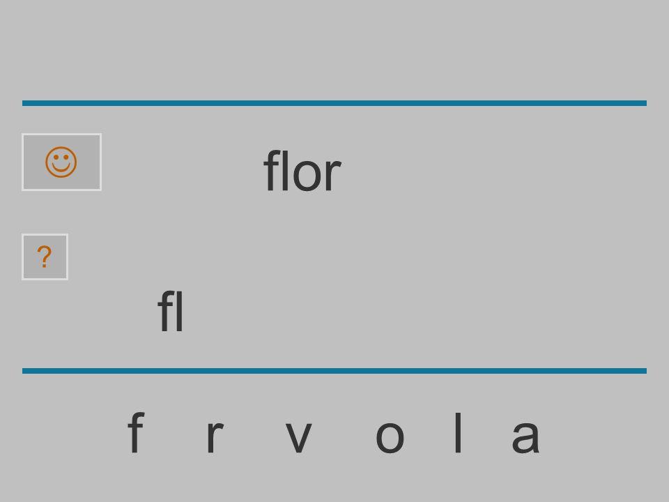 f f r v o l a ? flor