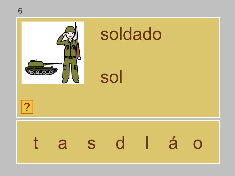 t a s d l á o soldado ? so 6