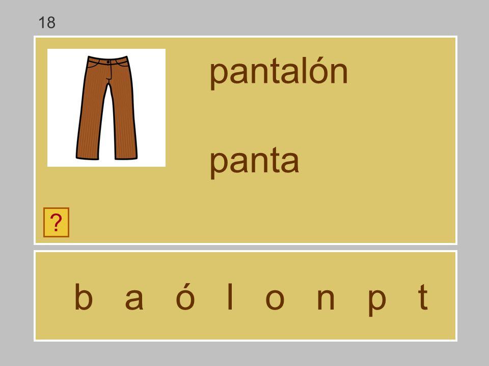 b a ó l o n p t pantalón ? pant 18