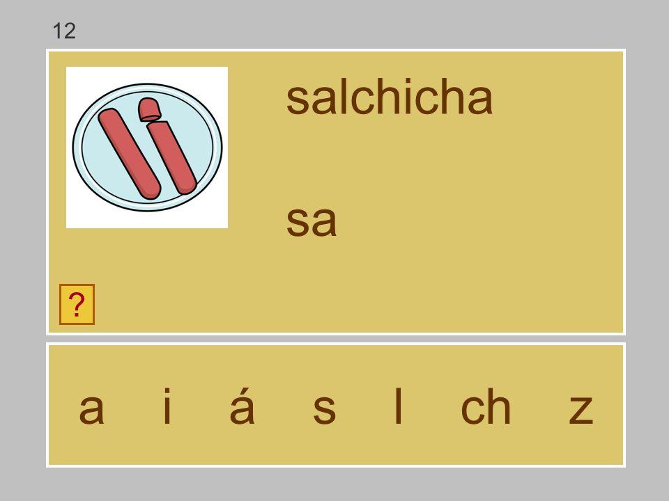 a i á s l ch z salchicha ? s 12