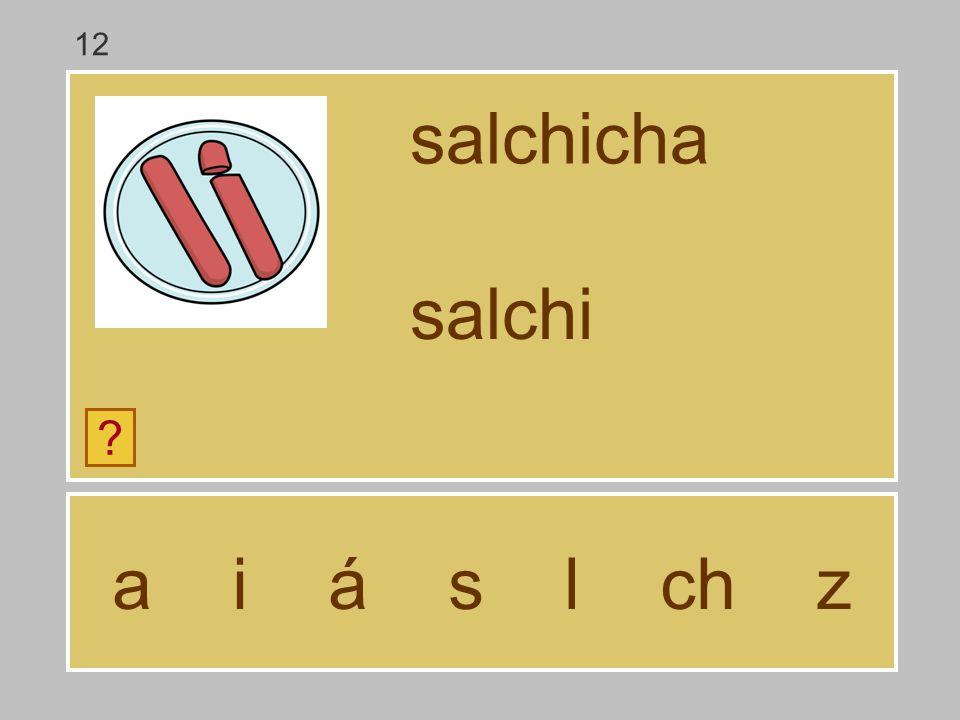 a i á s l ch z salchicha ? salch 12