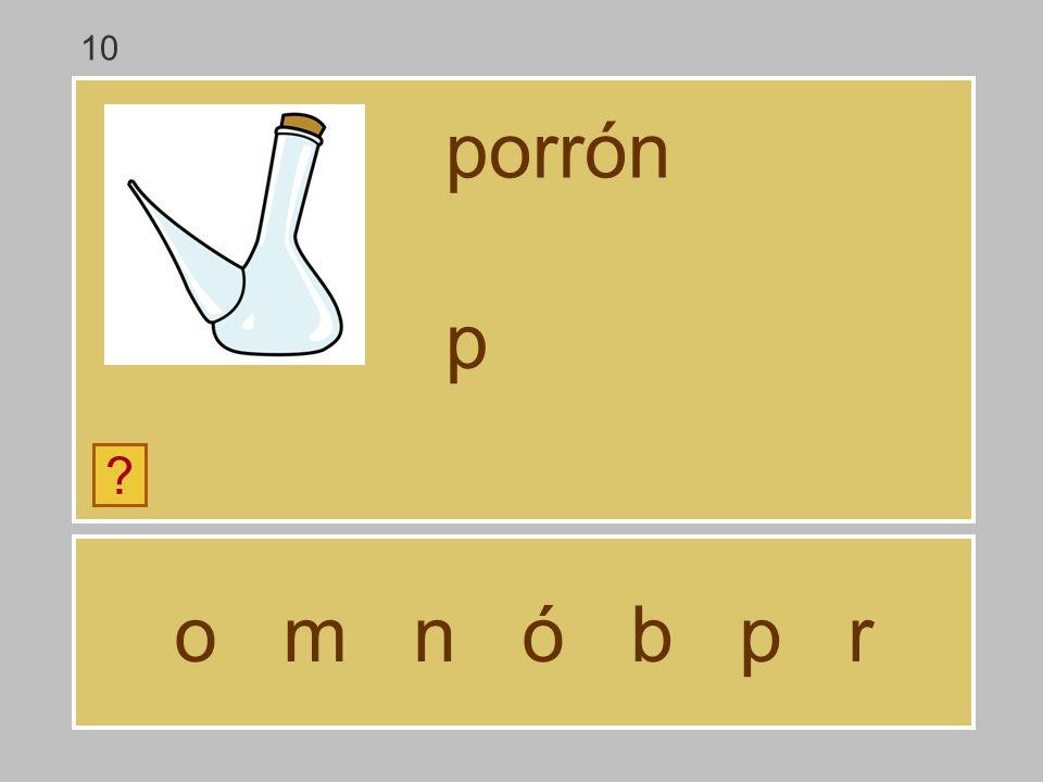 o m n ó b p r porrón ? … 10