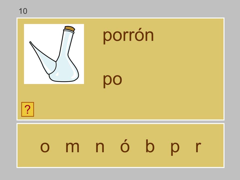 o m n ó b p r porrón ? p 10