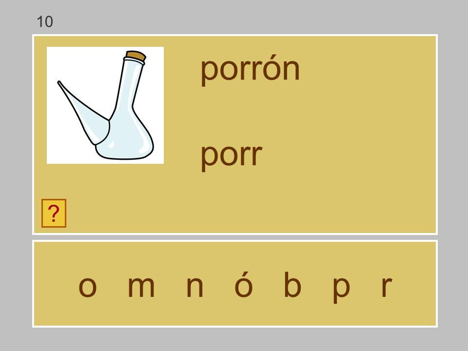 o m n ó b p r porrón ? por 10