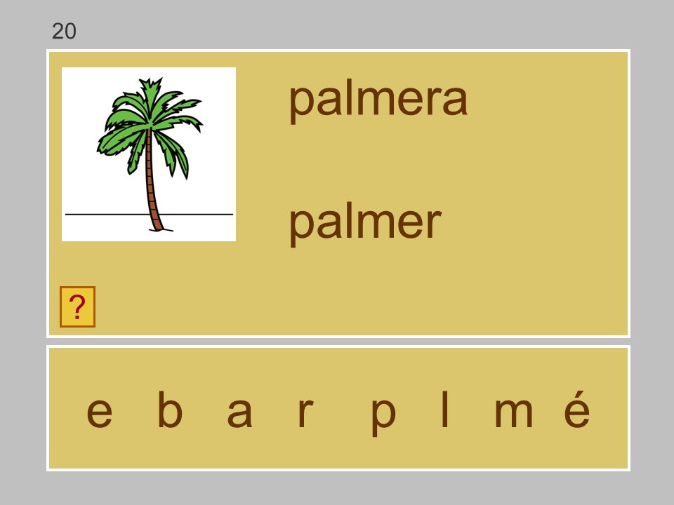 e b a r p l m é palmera ? palme 20