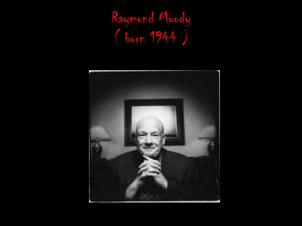 Raymond Moody ( born 1944 )