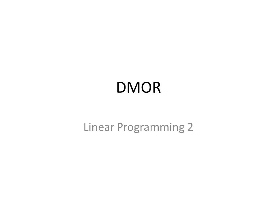 DMOR Linear Programming 2
