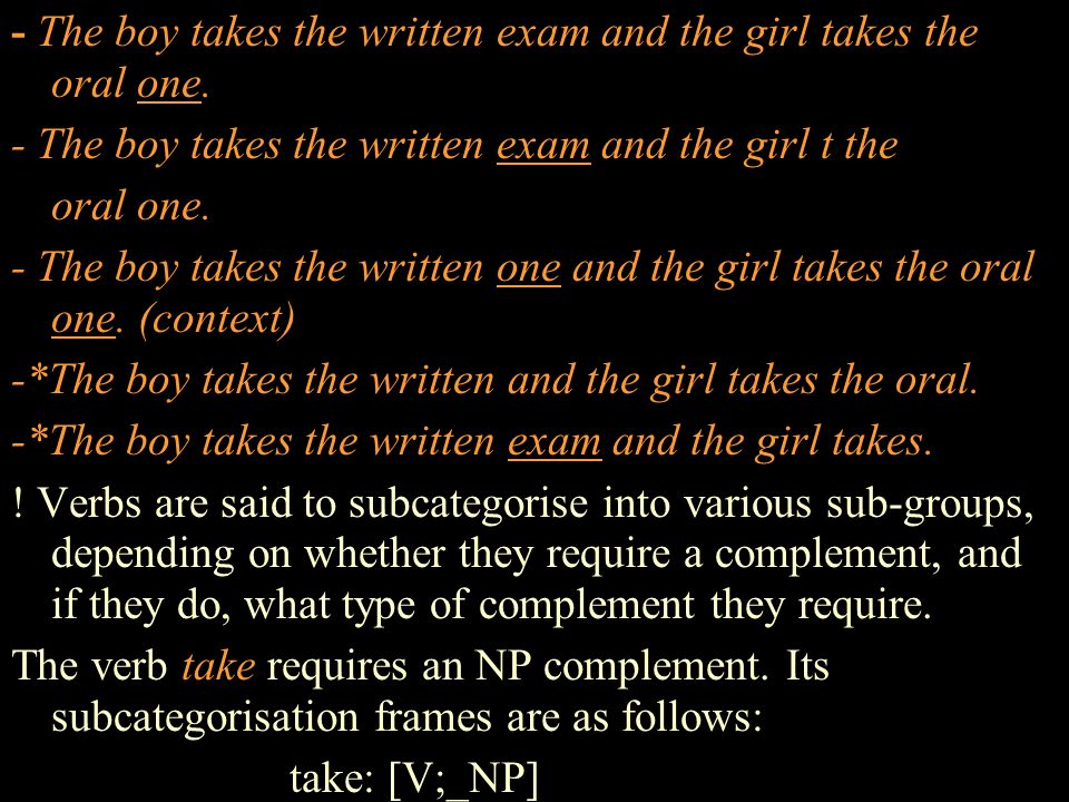 - The boy takes the written exam and the girl takes the oral one.
