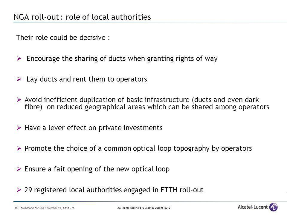 All Rights Reserved © Alcatel-Lucent 2010 18 | Broadband Forum| November 24, 2010 - rh NGA roll-out : role of local authorities Their role could be de