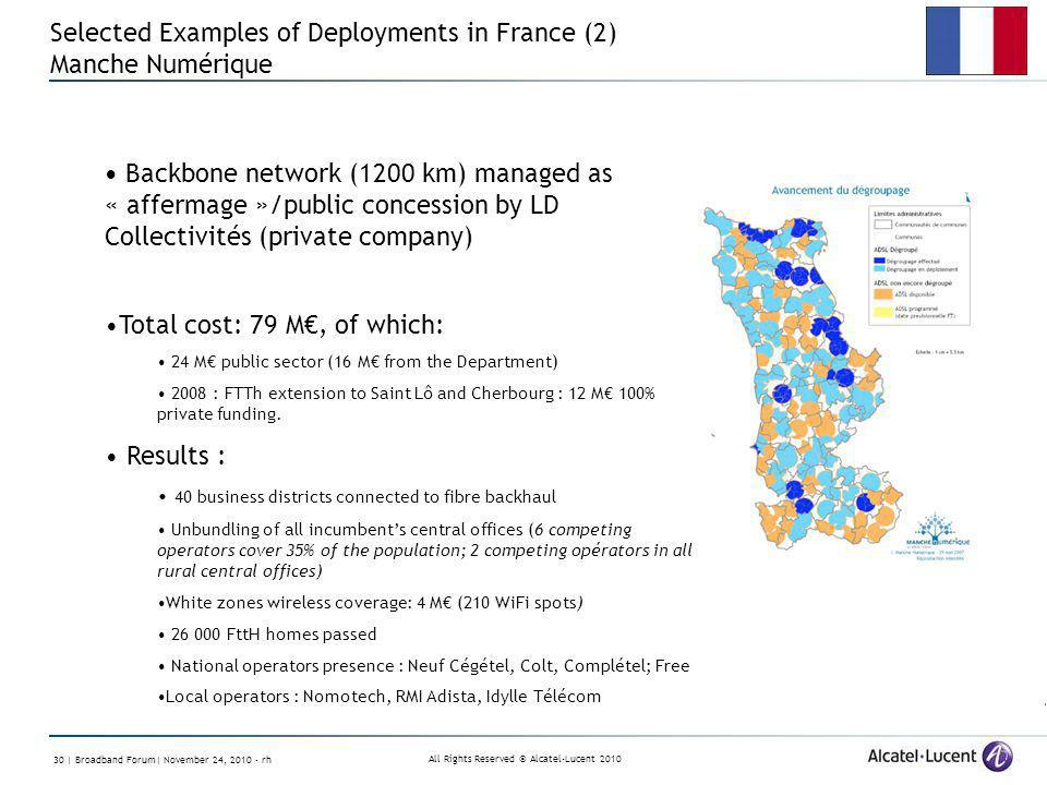 All Rights Reserved © Alcatel-Lucent 2010 30 | Broadband Forum| November 24, 2010 - rh Selected Examples of Deployments in France (2) Manche Numérique