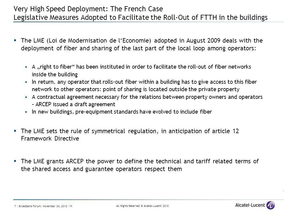 All Rights Reserved © Alcatel-Lucent 2010 7 | Broadband Forum| November 24, 2010 - rh Very High Speed Deployment: The French Case Legislative Measures