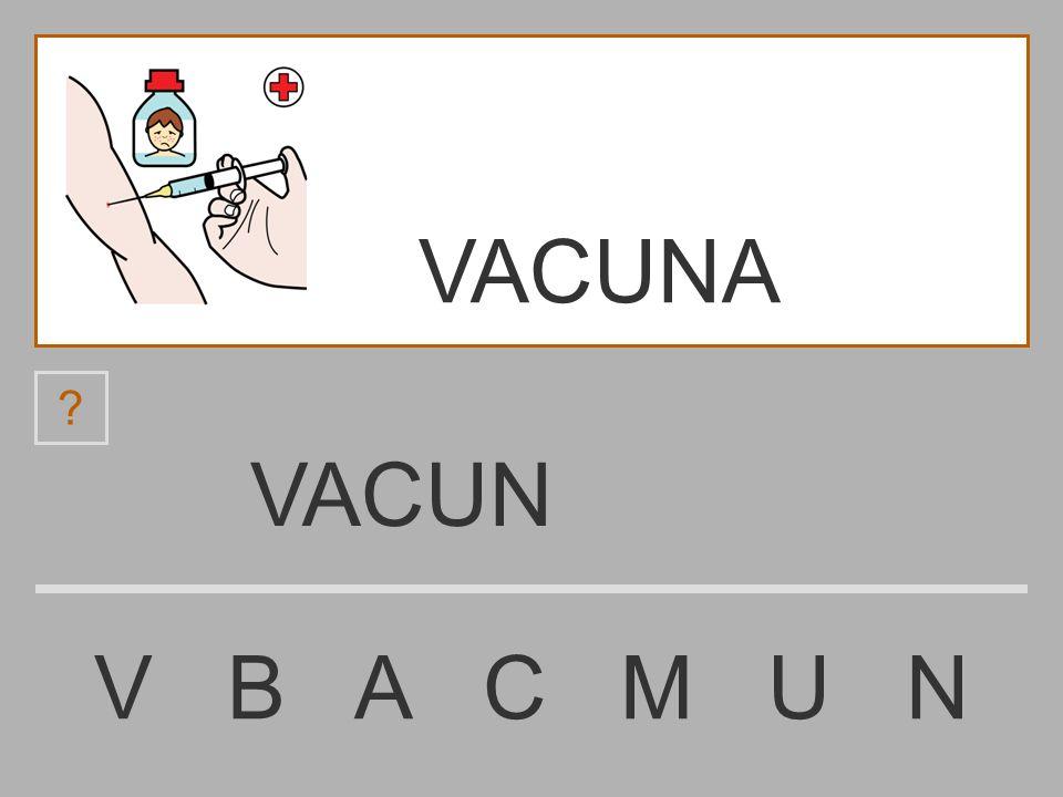 VACU V B A C M U N ? VACUNA