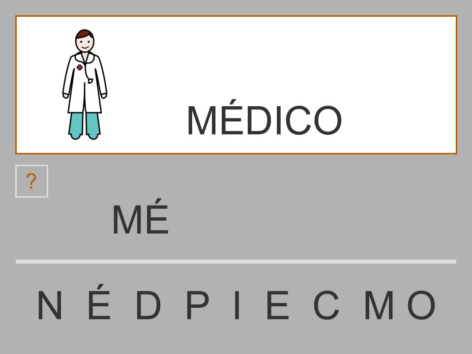 M N É D P I E C M O ? MÉDICO