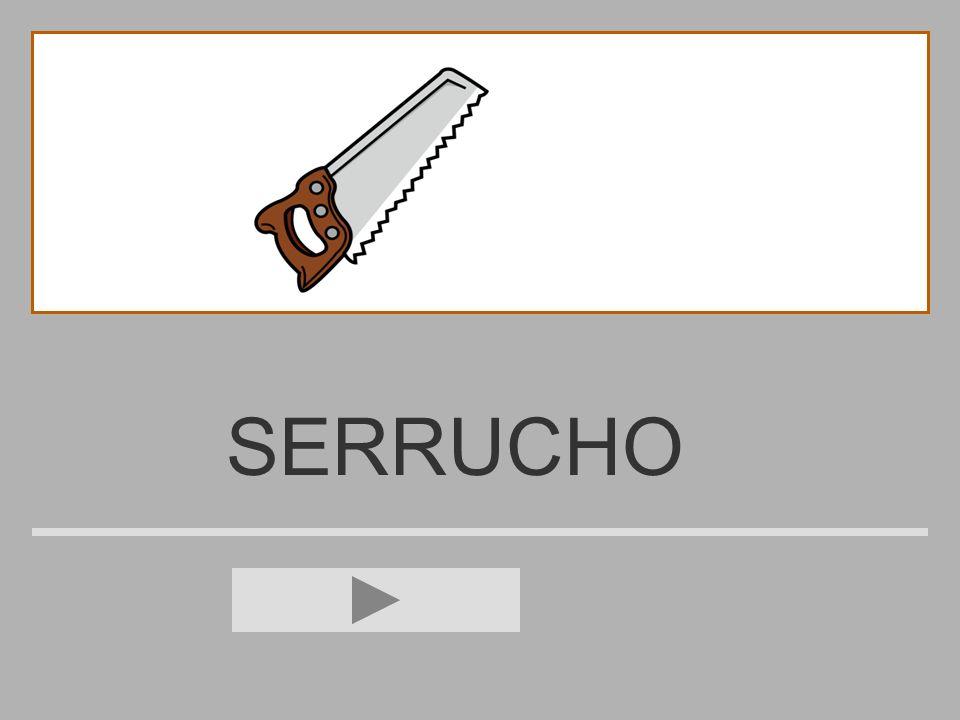 SERRUCH R D U S I E CH O ? SERRUCHO