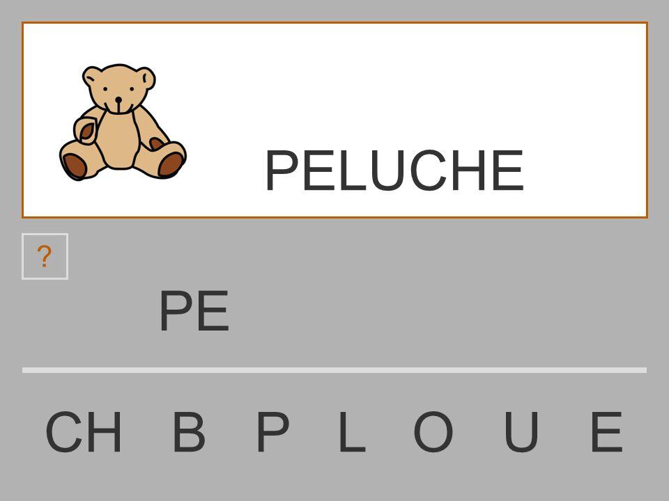 P CH B P L O U E ? PELUCHE