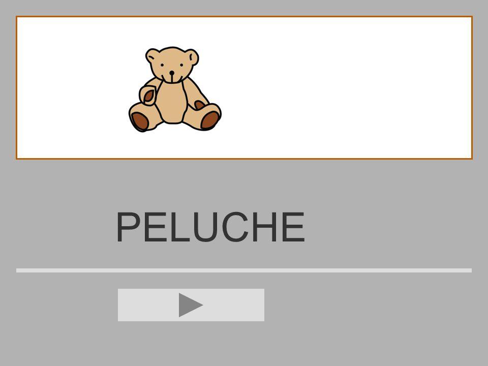 PELUCH CH B P L O U E ? PELUCHE