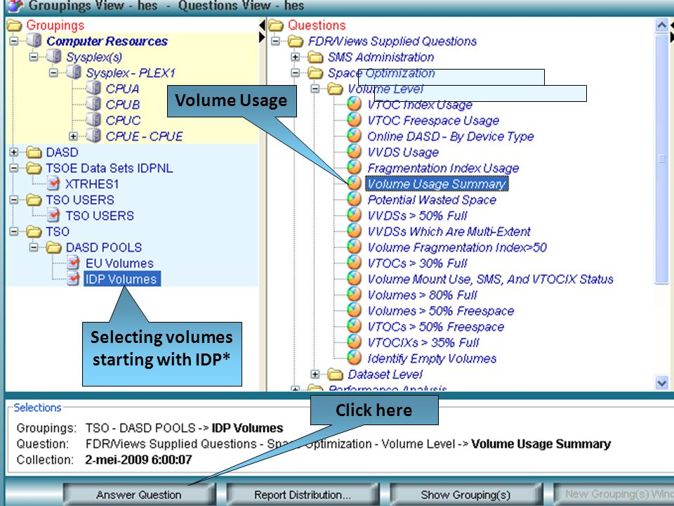 Volume Usage Selecting volumes starting with IDP* Click here