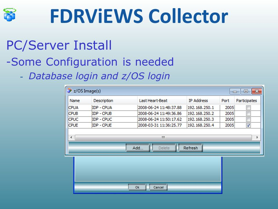 FDRViEWS Collector PC/Server Install -Some Configuration is needed - Database login and z/OS login