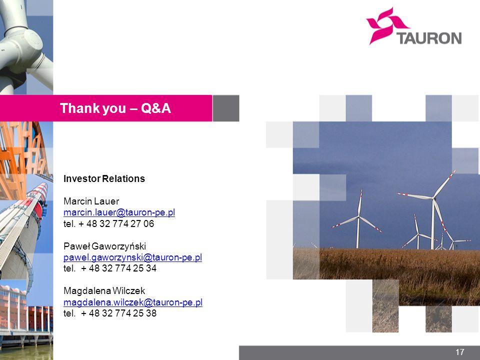17 Thank you – Q&A Investor Relations Marcin Lauer marcin.lauer@tauron-pe.pl tel. + 48 32 774 27 06 Paweł Gaworzyński pawel.gaworzynski@tauron-pe.pl t
