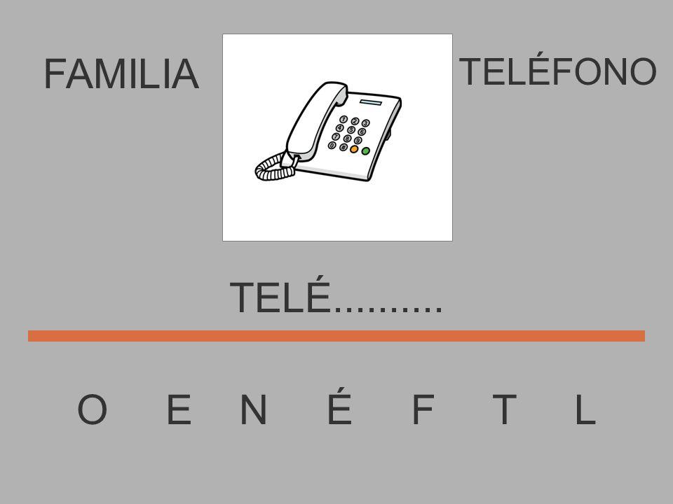 FAMILIA O E N É F T L TELÉFONO TEL............