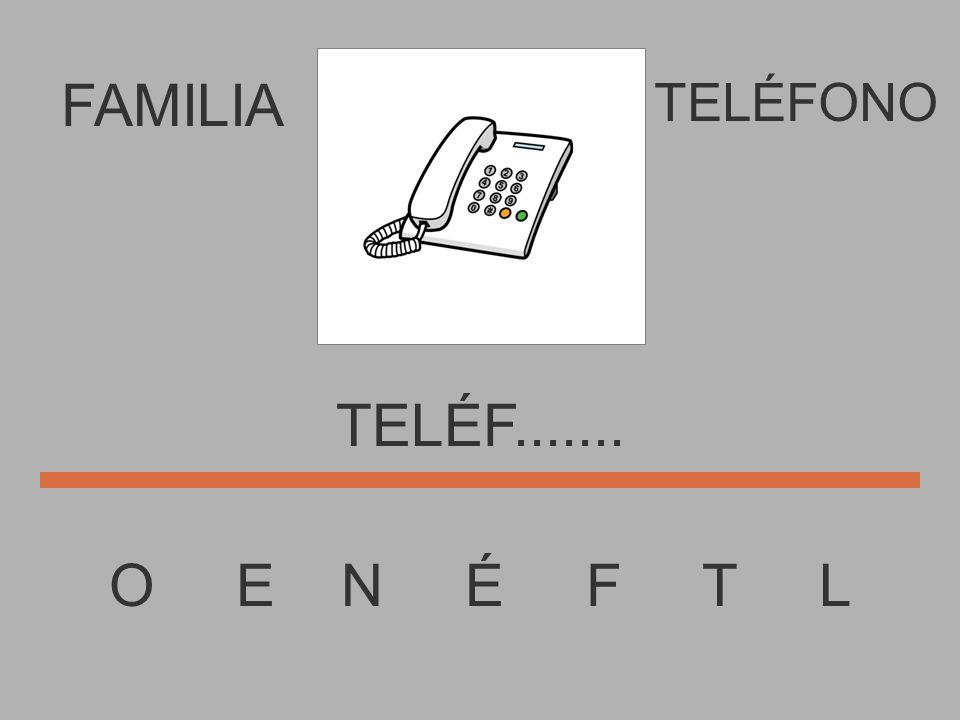 FAMILIA O E N É F T L TELÉFONO TELÉ..........