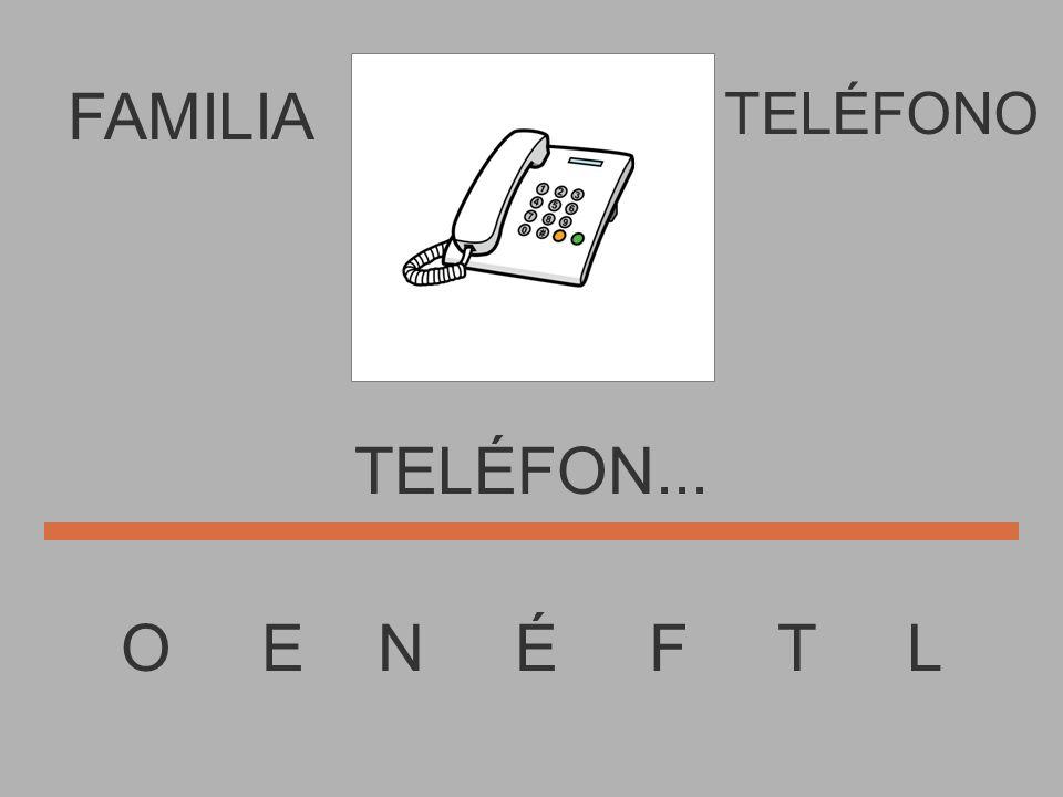 FAMILIA O E N É F T L TELÉFONO TELÉFO.....