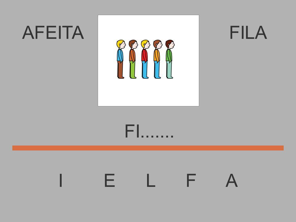 AFEITA I E L F A FILA F..........