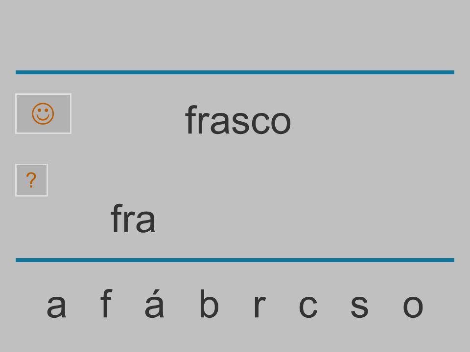 fr a f á b r c s o ? frasco