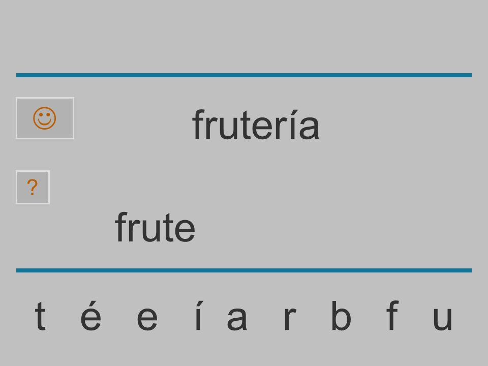 frut t é e í a r b f u frutería