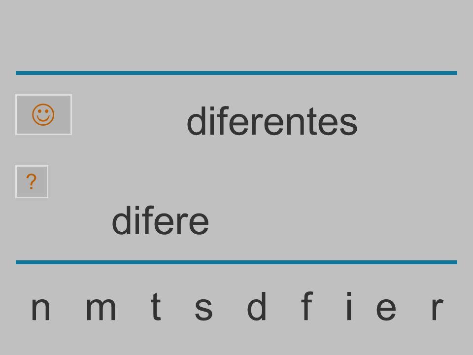 difer n m t s d f i e r diferentes