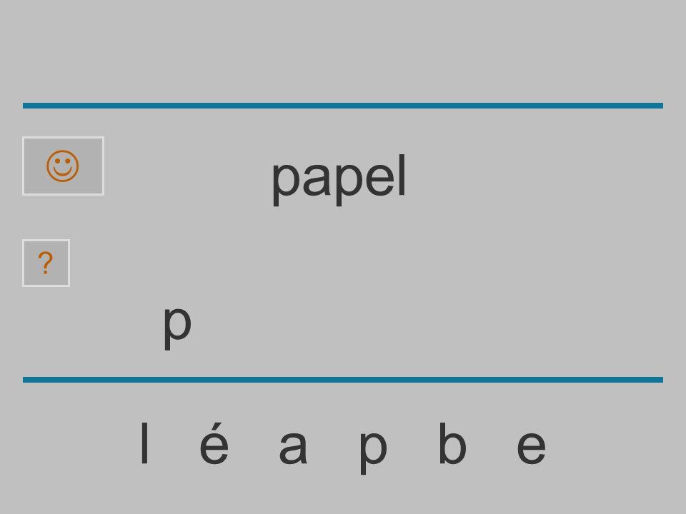 ......................... l é a p b e ? papel