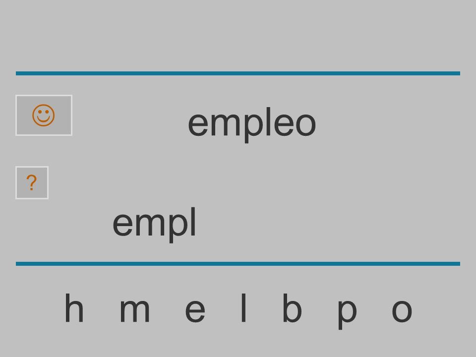 emp h m e l b p o ? empleo