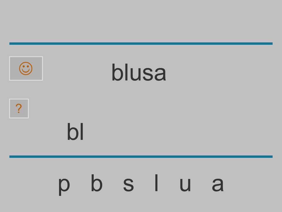 b p b s l u a ? blusa