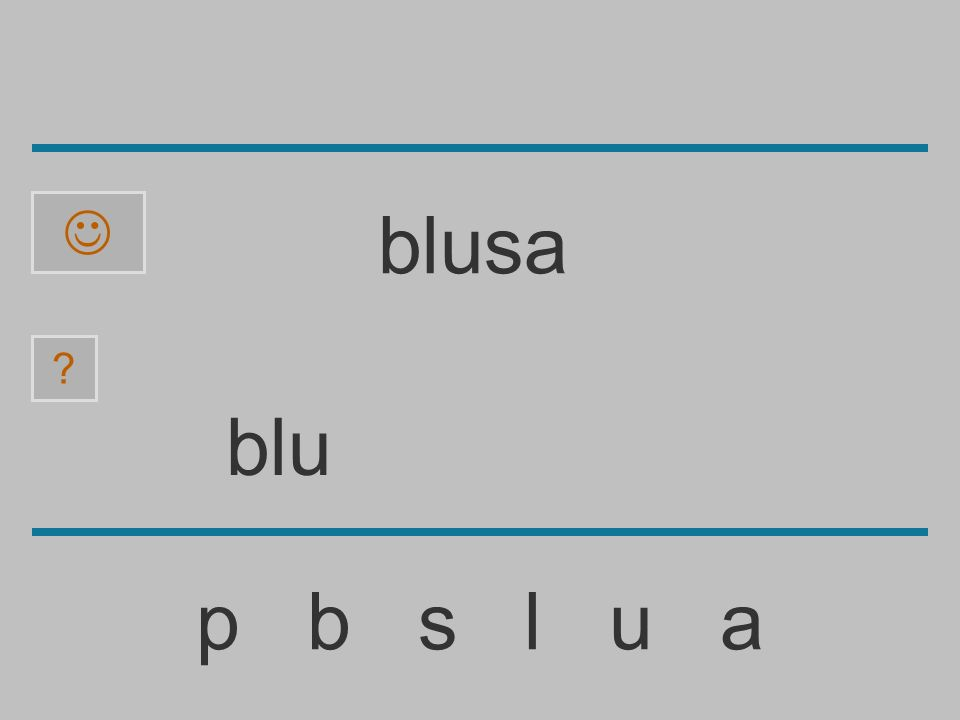 bl p b s l u a ? blusa