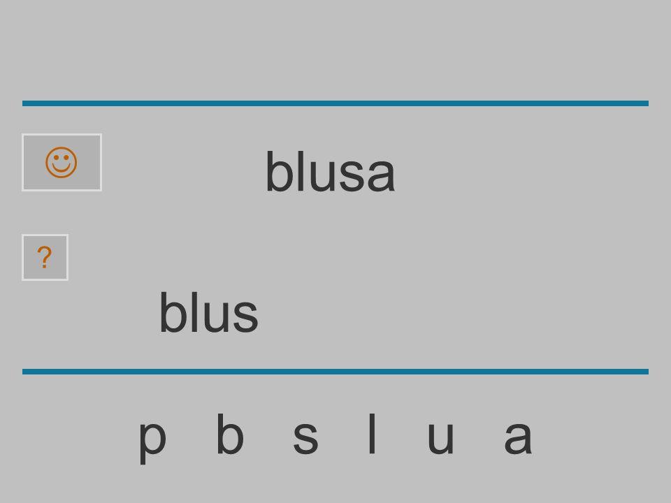 blu p b s l u a ? blusa