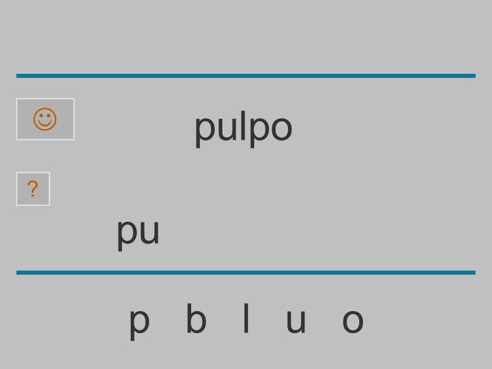 p p b l u o ? pulpo